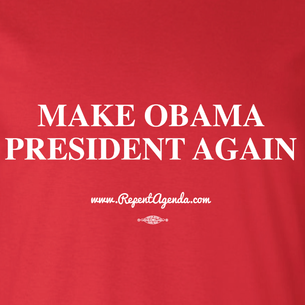 """Make Obama President Again"" by David Peirce - Repent Agenda (on Black Tee)"