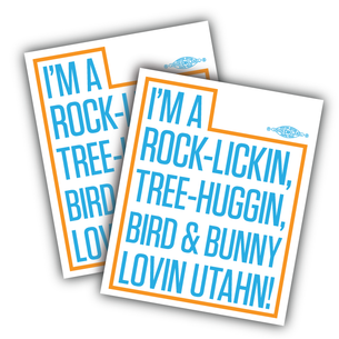 "Two ""Rock Lickin Utahn'""  5x6"" Custom Stickers"