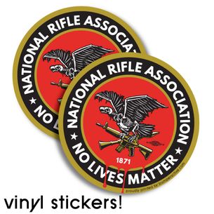 """N.R.A. No Lives Matter"" graphic on  ( 4"" Circle Stickers) -- Pack of Two"