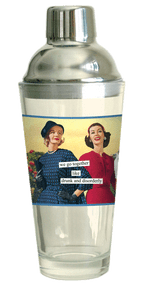 Anne Taintor Cocktail Shaker - we go together like drunk and disorderly