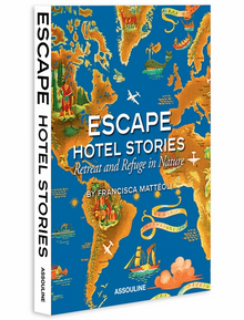 Escape Hotel Stories: Retreat and Refuge in Nature Book