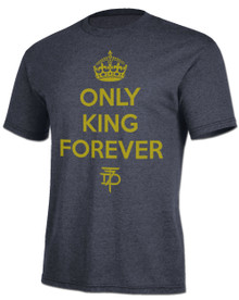 Only King Forever T-Shirt
