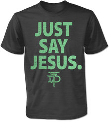 Just Say Jesus Statement T-Shirt - Charcoal