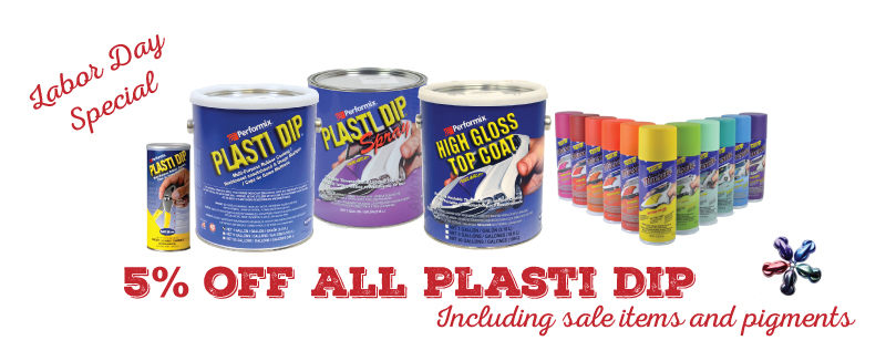 Save 5% on All Plasti Dip, Labor Day Weekend