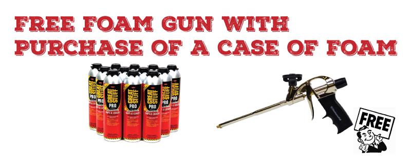 Free Foam Gun with Purchase