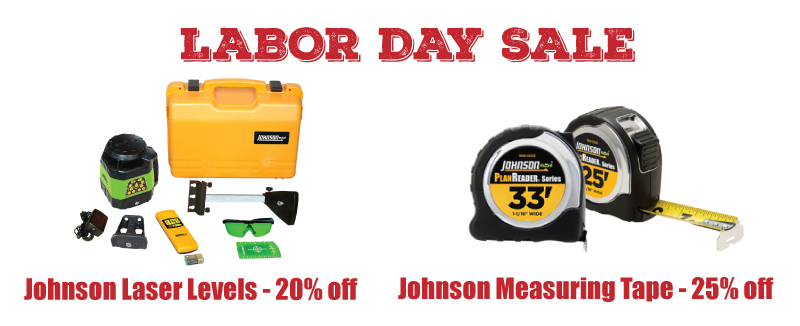 Labor Day Weekend, Save 20% on Laser Levels, Save 25% on Tape Measures