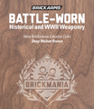 BrickArms Battle-Worn WWII Weaponry