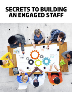 Secrets to building engaged staff (soft copy only)