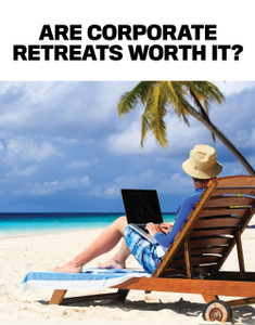 Are corporate retreats worth it (available for immediate download)