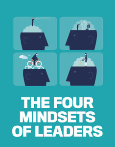The four mindsets of leaders (available for immediate download)
