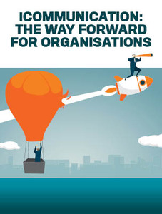 iCommunication: the way forward for organisations (soft copy only)