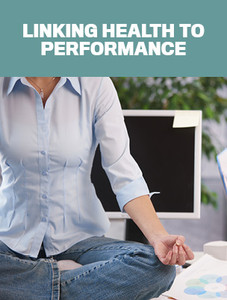 Linking health to performance (available for immediate download)