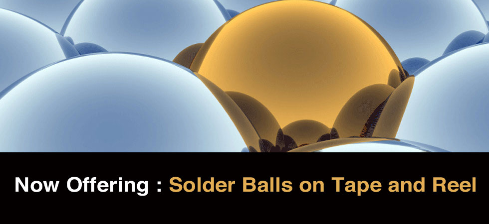 Now Offering Solder Balls on Tape and Reel | EasySpheres