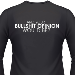 and-your-bullshit-opinion-biker-shirt.jpg
