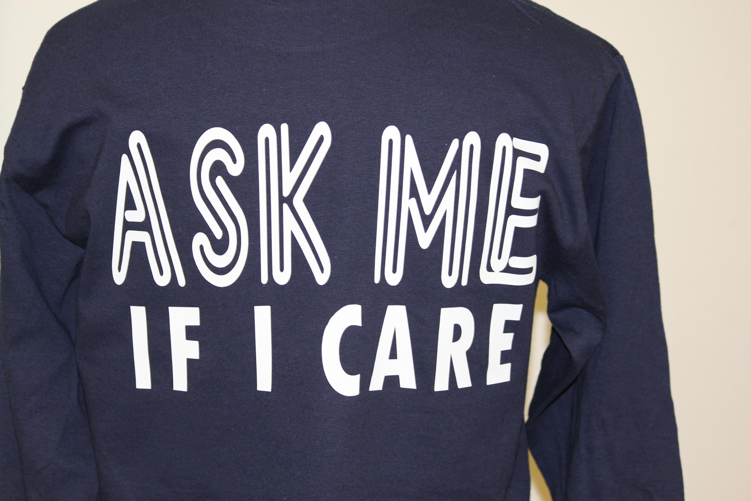 ask-me-if-i-care-shirt.jpg