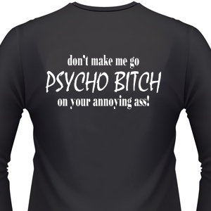 dont-make-me-go-psycho-biker-shirt.jpg