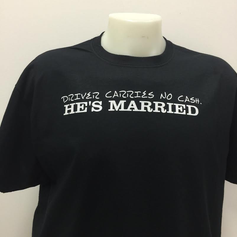 drivers-carries-no-cash.-he-s-married-t-shirt.jpg