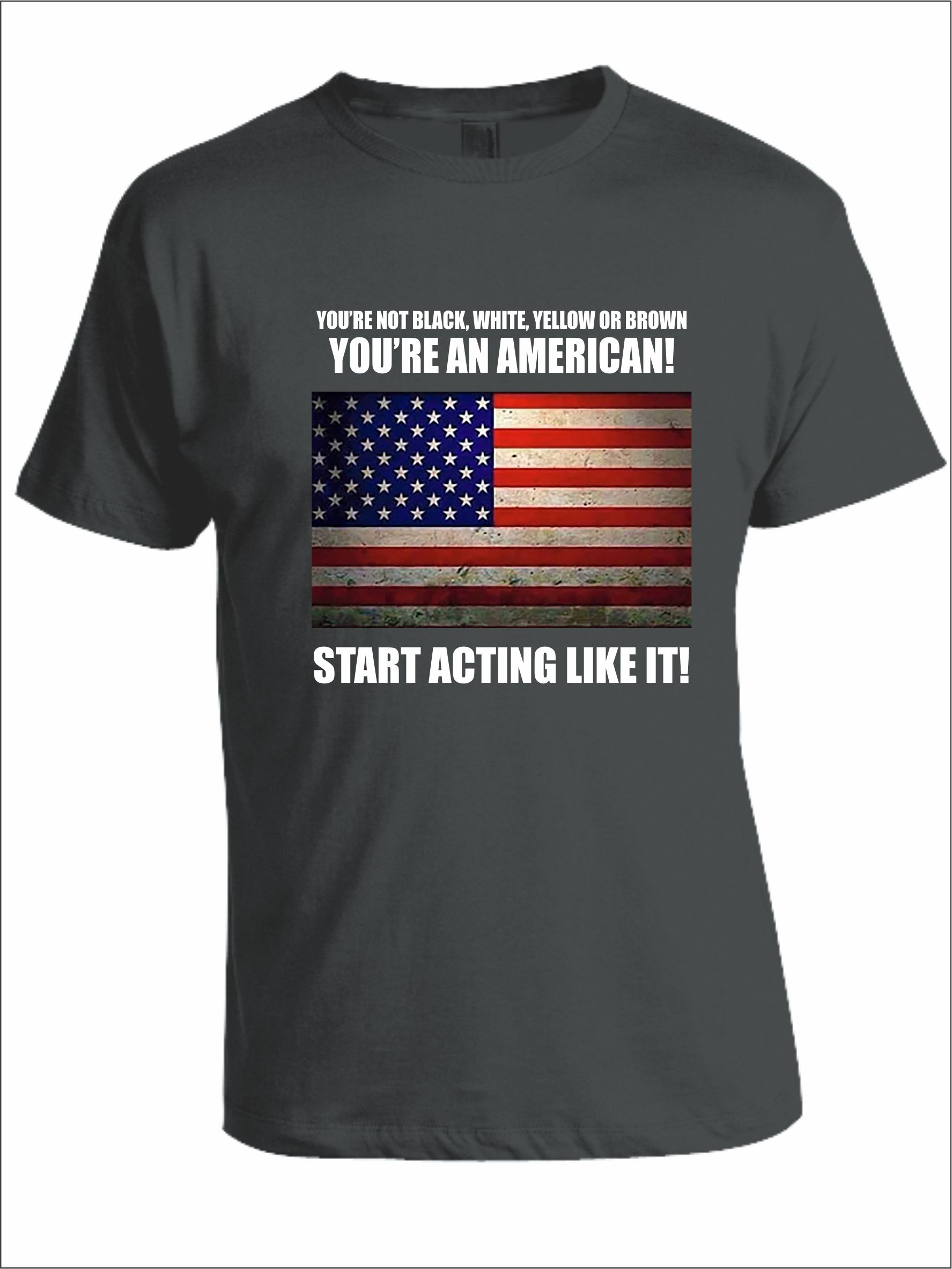youre-not-black-white-yellow-or-brown-youre-an-american-start-acting-like-it-2.jpg