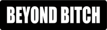 Beyond Bitch Motorcycle Helmet Sticker