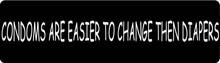 Condoms Are Faster To Change Then Diapers Motorcycle Helmet Sticker