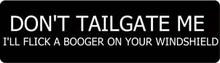 Don't Tailgate Me I'll Flick A Booger On Your Windshield Motorcycle Helmet Sticker