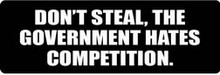 DON'T STEAL, THE GOVERNMENT HATES COMPETITION Motorcycle Helmet Sticker