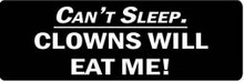CAN'T SLEEP CLOWNS WILL EAT ME! Motorcycle Helmet Sticker