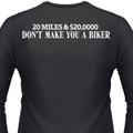 $20,000 Don't Make You A Biker T-Shirts