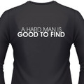 A Hard Man Is Good To Find Biker Shirt