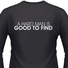 A Hard Man Is Good To Find Biker Shirt