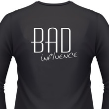 bad influence shirt