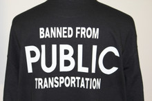 BANNED FROM PUBLIC TRANSPORTATION Biker T-Shirts