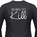 Born To Kill Biker T-Shirt