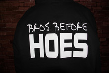 BROS BEFORE HOES on a Hoodie