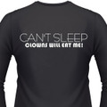 CAN'T SLEEP CLOWNS WILL EAT ME! T-Shirt