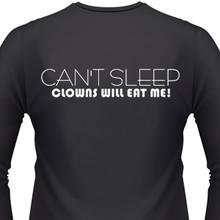 CAN'T SLEEP CLOWNS WILL EAT ME! T-Shirt