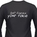 Don't DISGRACE YOUR RACE Shirt