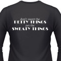 Don't Sweat The Petty Things, Pet The Sweaty Thing T-Shirt
