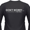 Don't WORRY...IT'S ONLY KINKY THE FIRST TIME T-Shirt