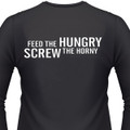 Feed The Hungry Screw The Horny Biker T-Shirt