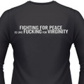 Fighting For Peace Is Like Fighting For Virginity Biker T-Shirts