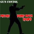 Gun Control Means Using Both Hands Shirt