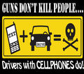 Guns Don't Kill People...Drivers With Cell Phones Do on T-Shirt