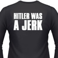 Hitler Was A Jerk Biker T-Shirt