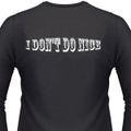 I Don't Do Nice Biker T-Shirt