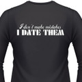 I Don't Make Mistakes I Date Them Biker T-Shirt