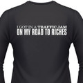 I Got In A Traffic Jam On My Road To Riches Biker T-Shirt