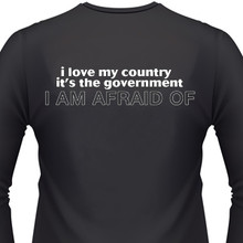 I LOVE MY COUNTRY. IT'S THE GOVERNMENT I'M AFRAID OF Biker T-Shirts