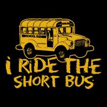 I Ride The Short Bus T-Shirt