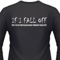 If I Fall Off, It's 'Cuz The Bastard Threw Me Off Biker T-Shirt
